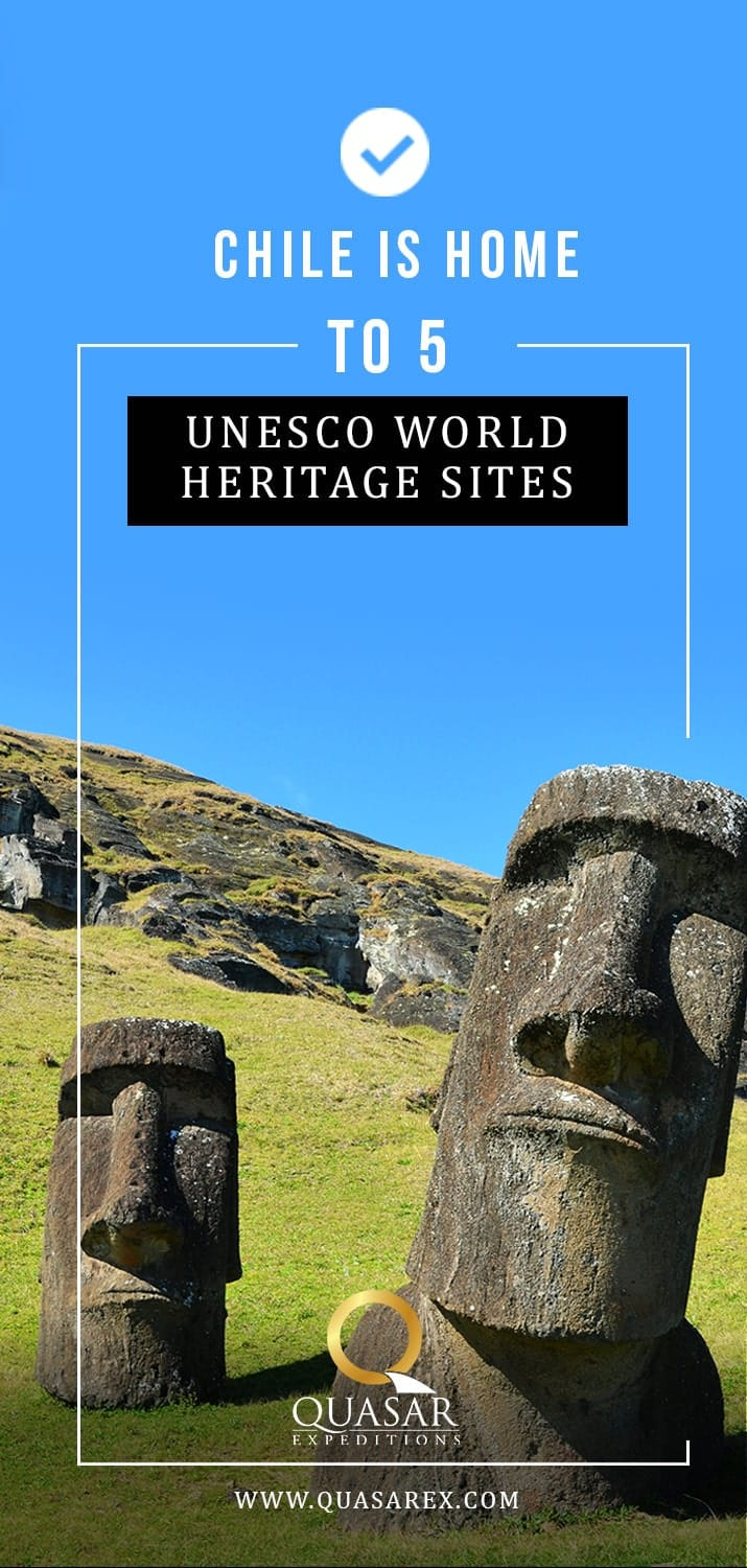 Chile is Home to Five UNESCO World Heritage Sites