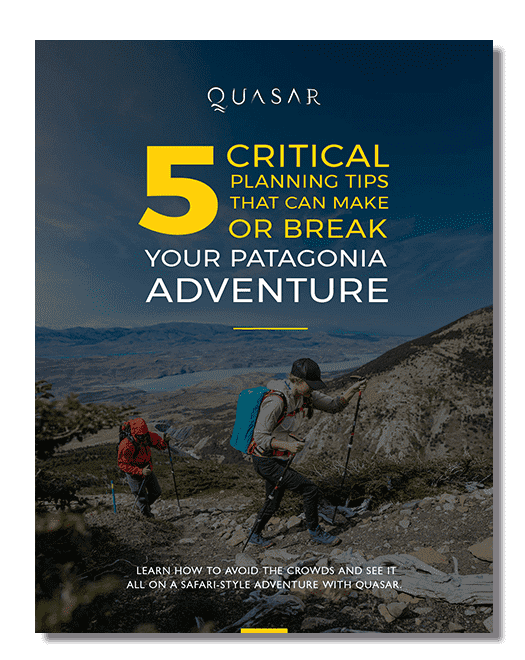 5 Critical Planning Tips that Can Make or Break Your Patagonia Adventure